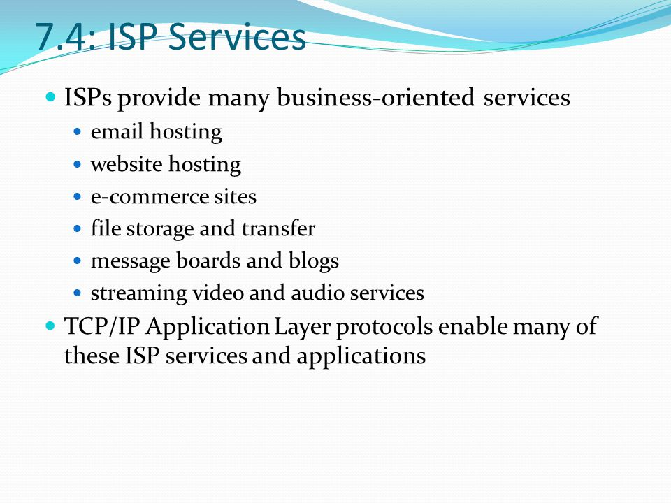 7.4: ISP Services ISPs provide many business-oriented services
