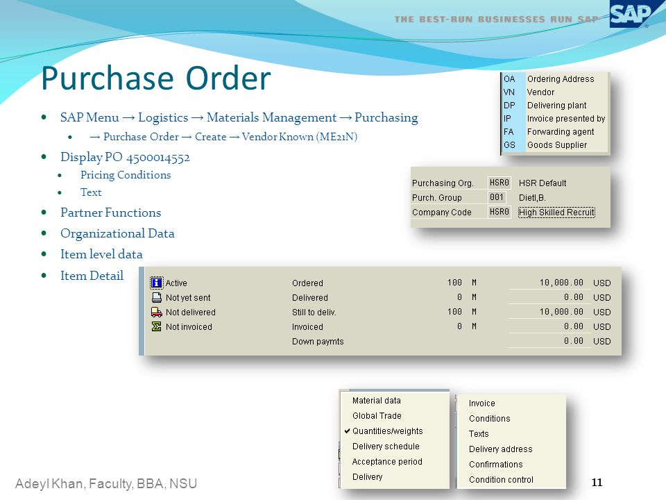 Purchase Order SAP Menu → Logistics → Materials Management → Purchasing. → Purchase Order → Create → Vendor Known (ME21N)