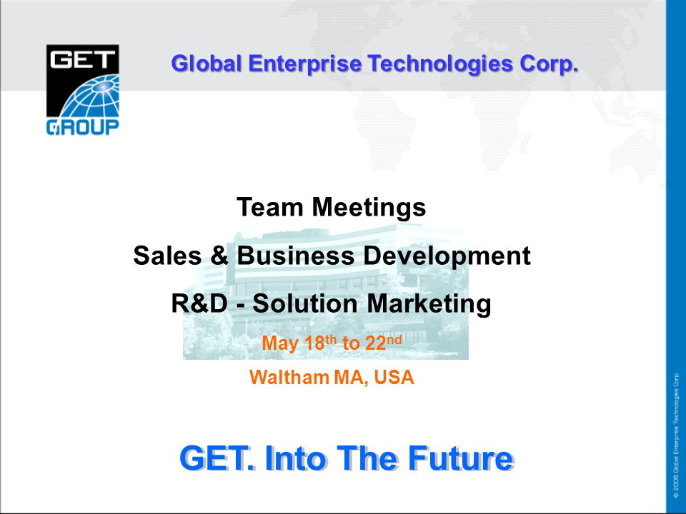 GET. Into The Future Team Meetings Sales & Business Development