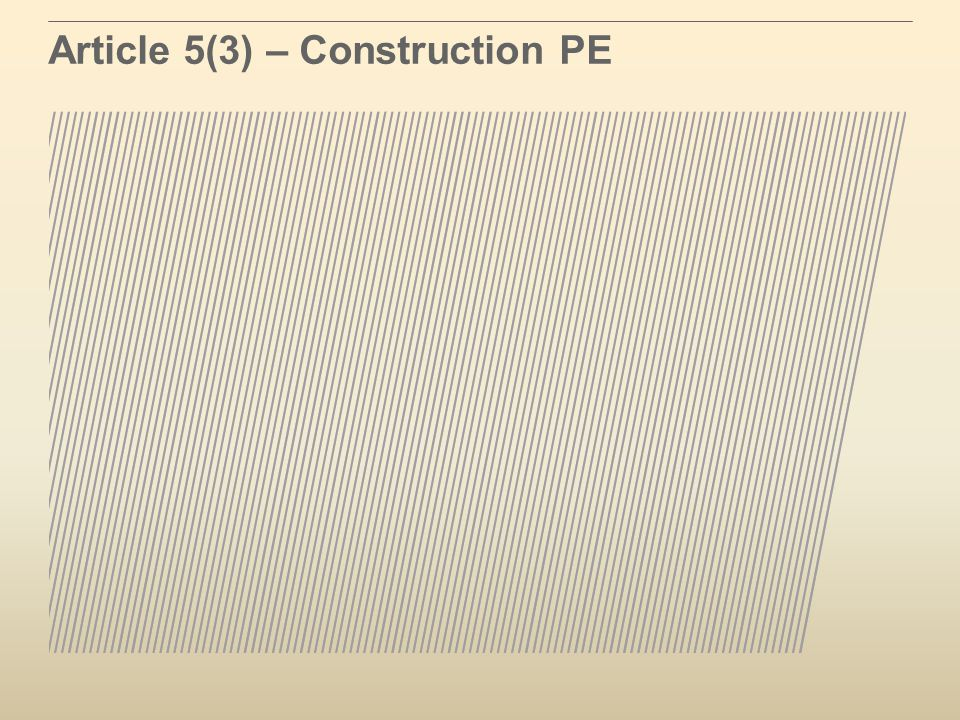 Article 5(3) – Construction PE