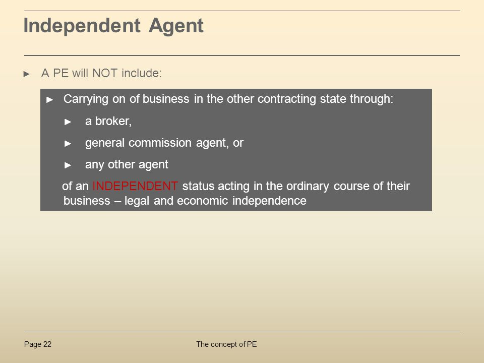 Independent Agent A PE will NOT include: