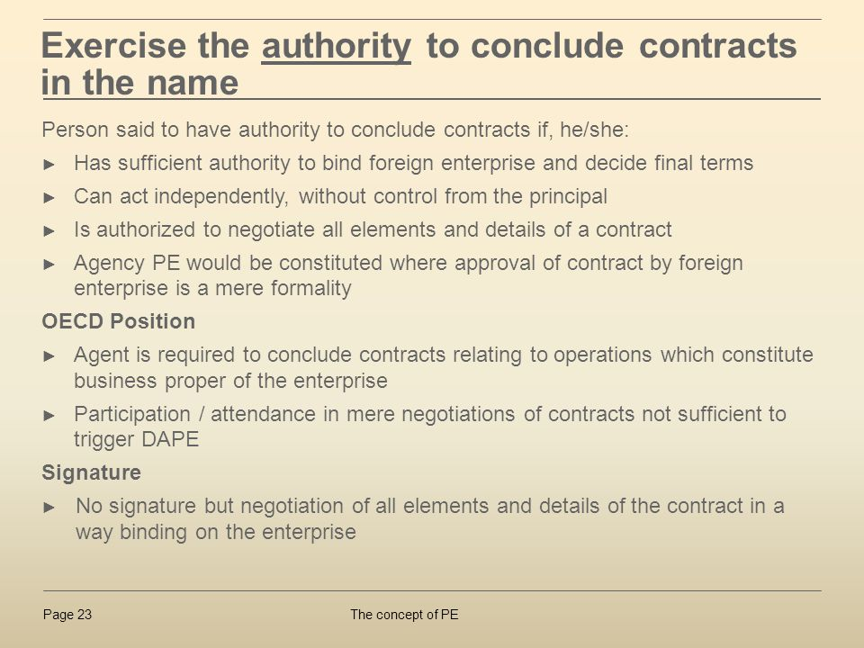 Exercise the authority to conclude contracts in the name