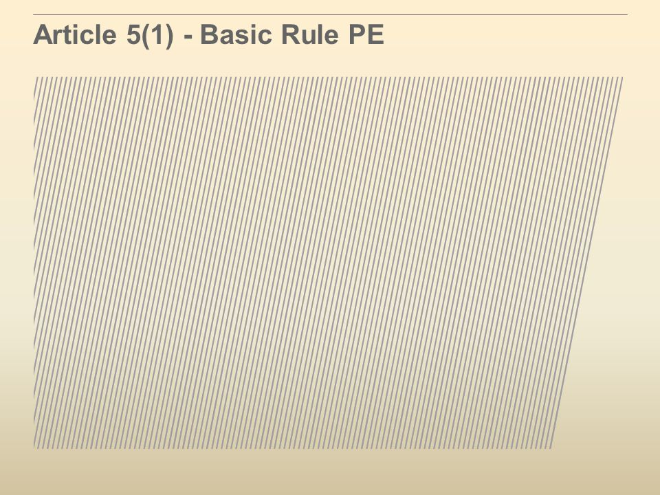 Article 5(1) - Basic Rule PE