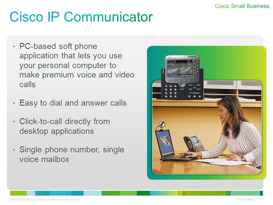 Cisco IP Communicator PC-based soft phone application that lets you use your personal computer to make premium voice and video calls.