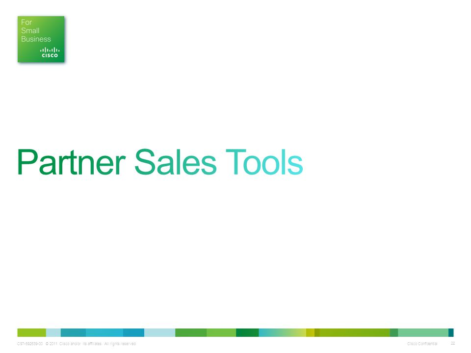 Partner Sales Tools Next, we'll cover partner sales tools that are available for Business Edition 3000.