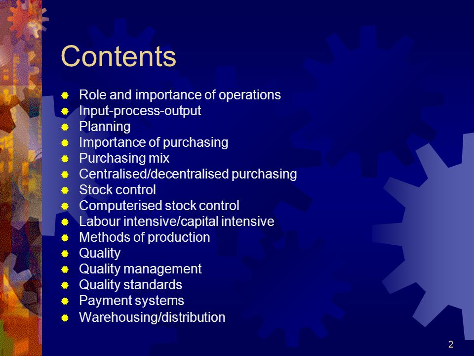 Contents Role and importance of operations Input-process-output