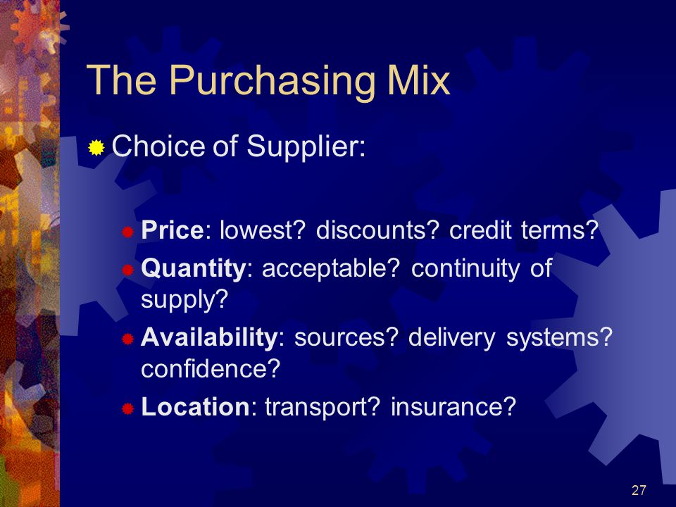 The Purchasing Mix Choice of Supplier: