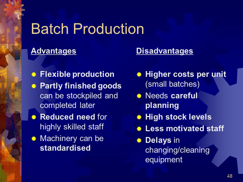 Batch Production Advantages Flexible production