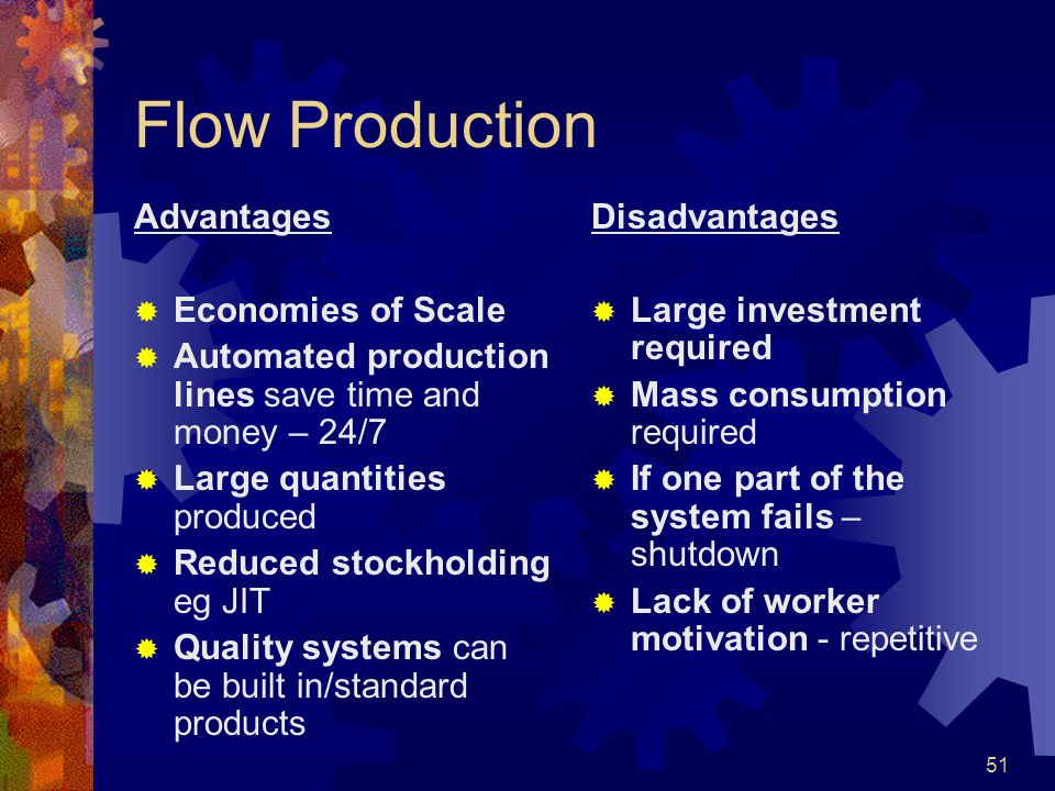 Flow Production Advantages Economies of Scale