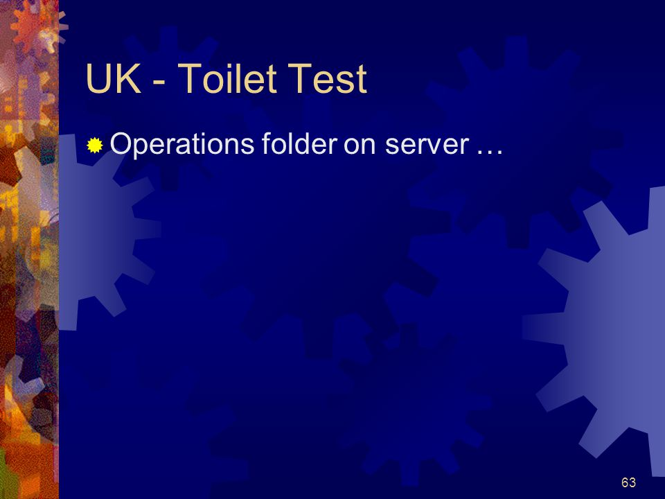 UK - Toilet Test Operations folder on server …
