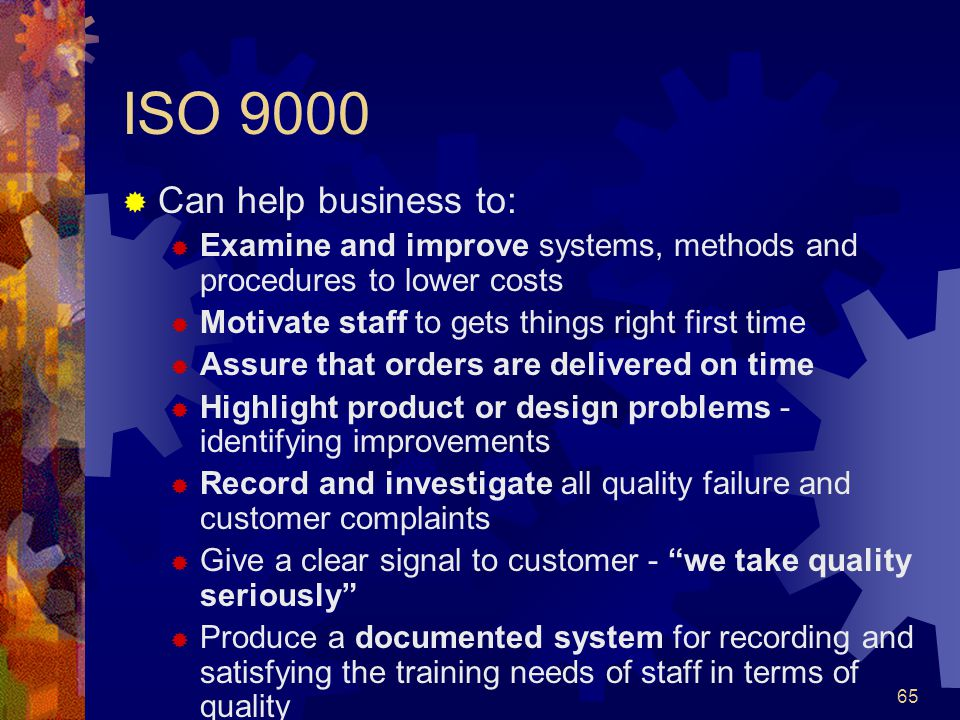 ISO 9000 Can help business to: