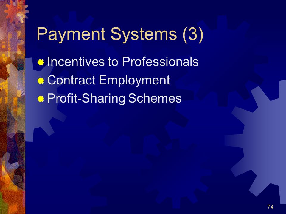 Payment Systems (3) Incentives to Professionals Contract Employment