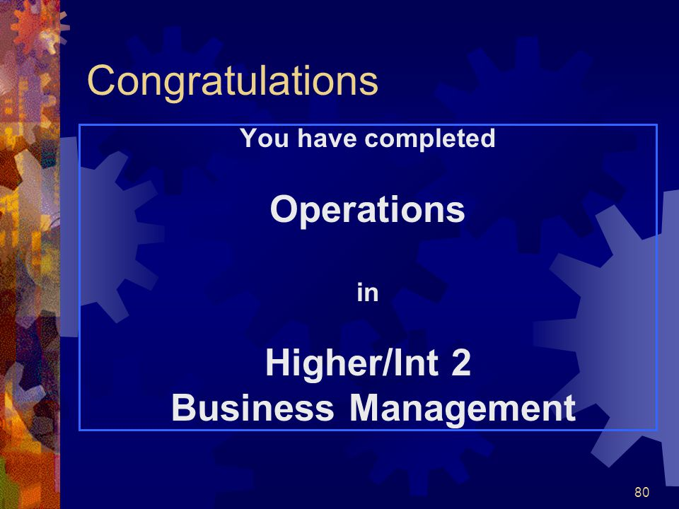 Congratulations Operations Higher/Int 2 Business Management