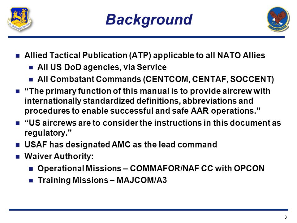 Background Allied Tactical Publication (ATP) applicable to all NATO Allies. All US DoD agencies, via Service.