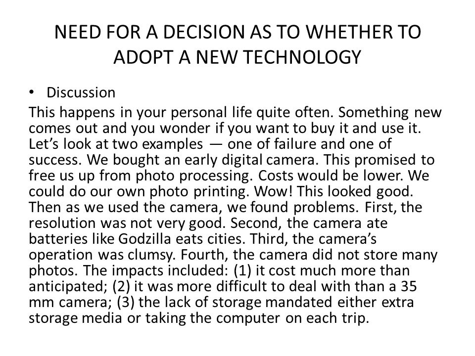 NEED FOR A DECISION AS TO WHETHER TO ADOPT A NEW TECHNOLOGY