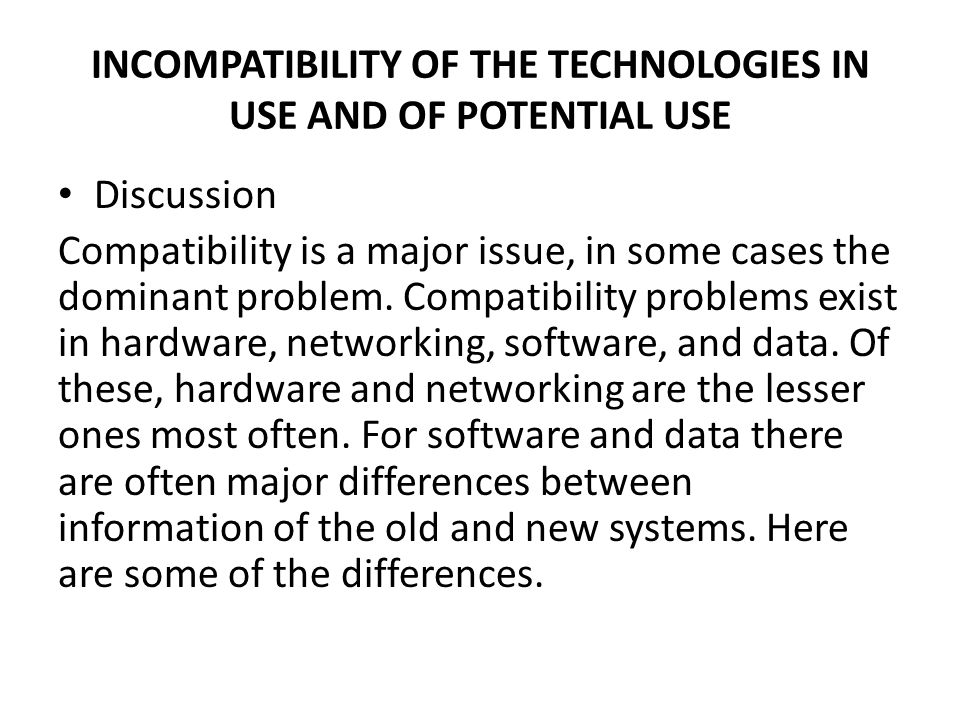 INCOMPATIBILITY OF THE TECHNOLOGIES IN USE AND OF POTENTIAL USE