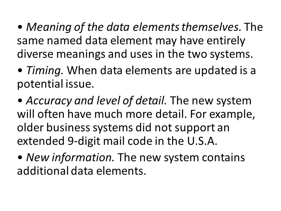 • Meaning of the data elements themselves