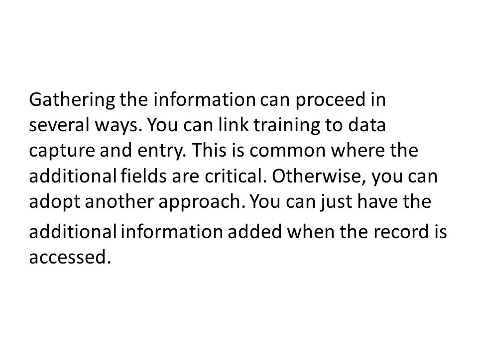 Gathering the information can proceed in several ways