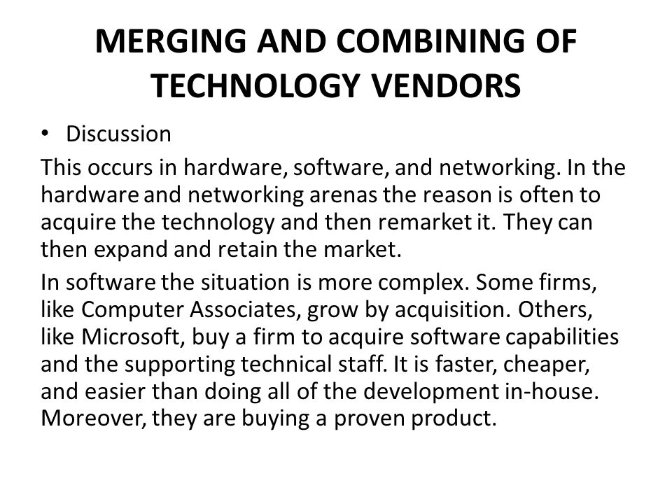 MERGING AND COMBINING OF TECHNOLOGY VENDORS