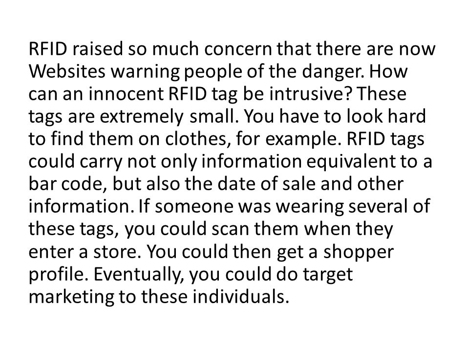 RFID raised so much concern that there are now Websites warning people of the danger.