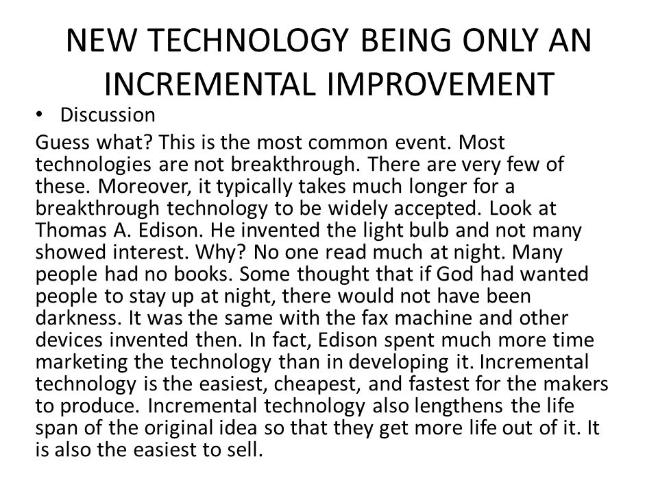 NEW TECHNOLOGY BEING ONLY AN INCREMENTAL IMPROVEMENT