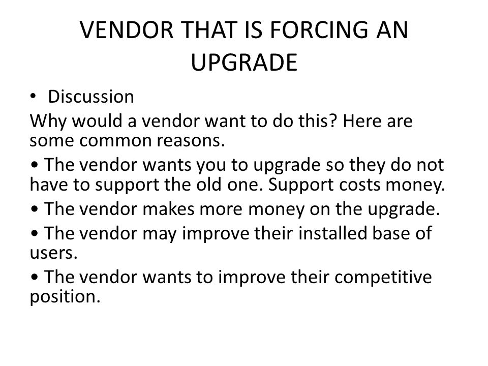 VENDOR THAT IS FORCING AN UPGRADE