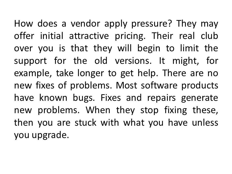 How does a vendor apply pressure