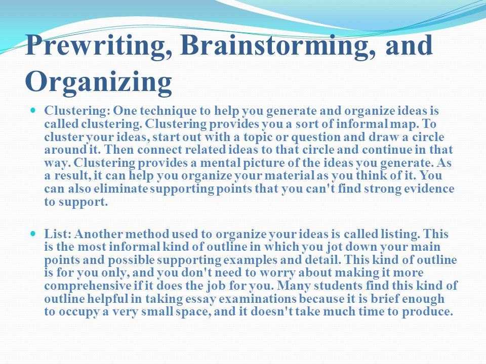 Prewriting, Brainstorming, and Organizing