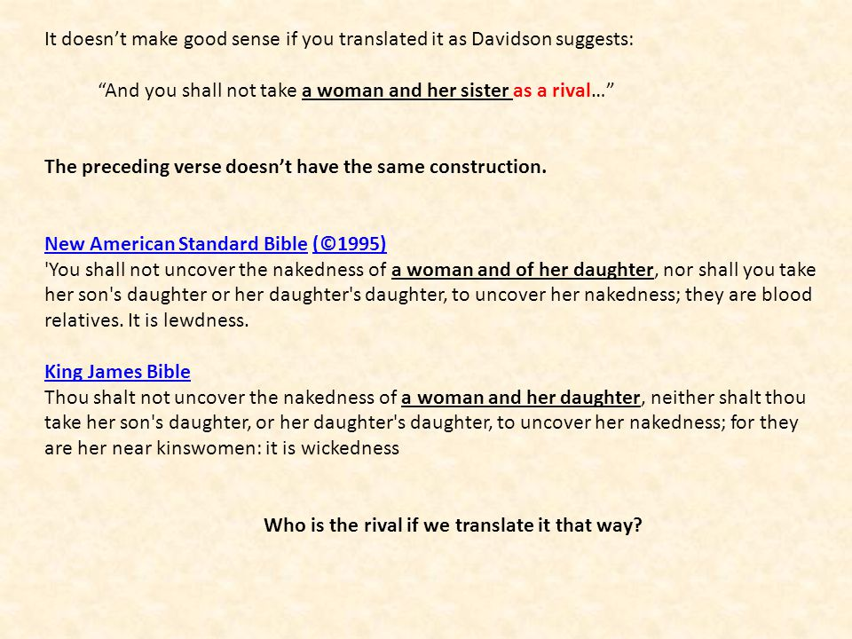 It doesn't make good sense if you translated it as Davidson suggests: