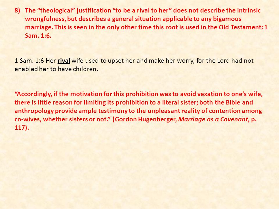 The theological justification to be a rival to her does not describe the intrinsic wrongfulness, but describes a general situation applicable to any bigamous marriage. This is seen in the only other time this root is used in the Old Testament: 1 Sam. 1:6.