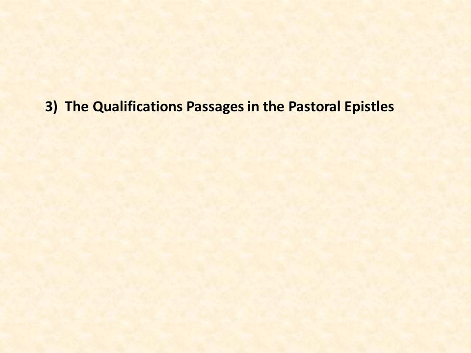 3) The Qualifications Passages in the Pastoral Epistles