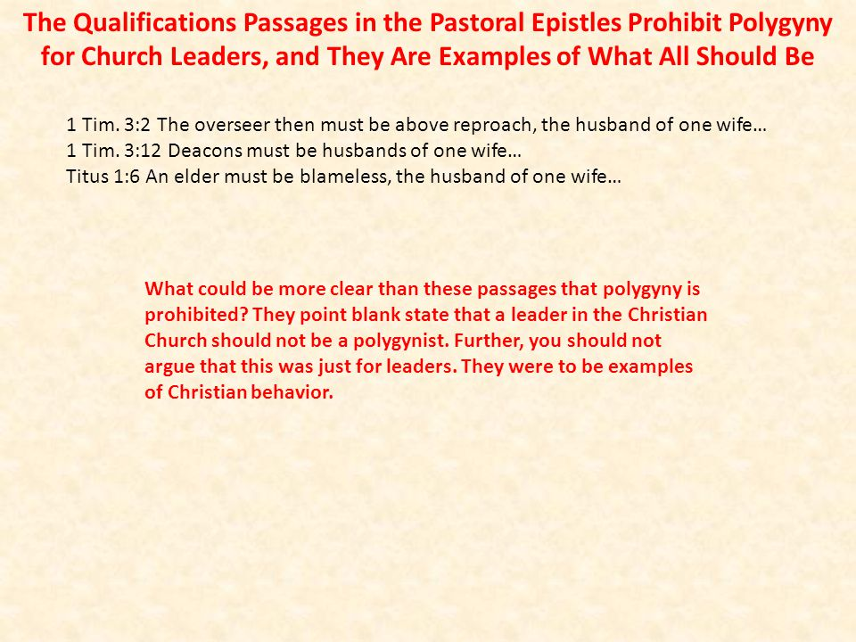 The Qualifications Passages in the Pastoral Epistles Prohibit Polygyny for Church Leaders, and They Are Examples of What All Should Be