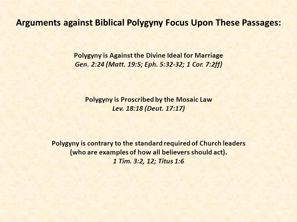 Arguments against Biblical Polygyny Focus Upon These Passages: