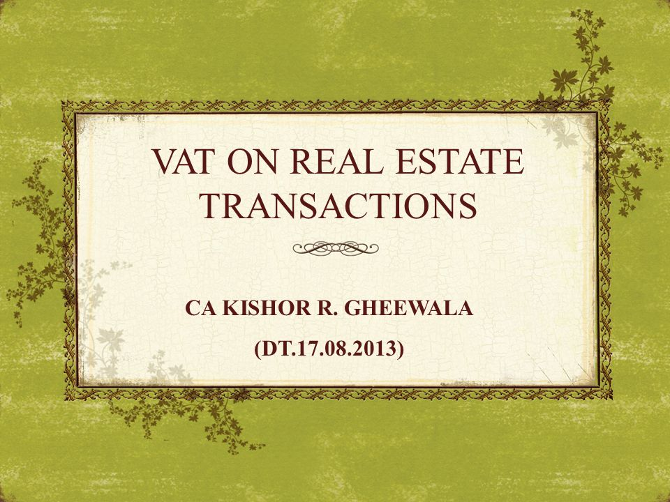 VAT ON REAL ESTATE TRANSACTIONS