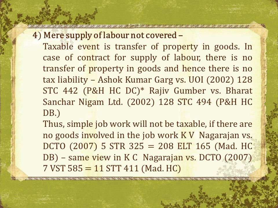 4) Mere supply of labour not covered –