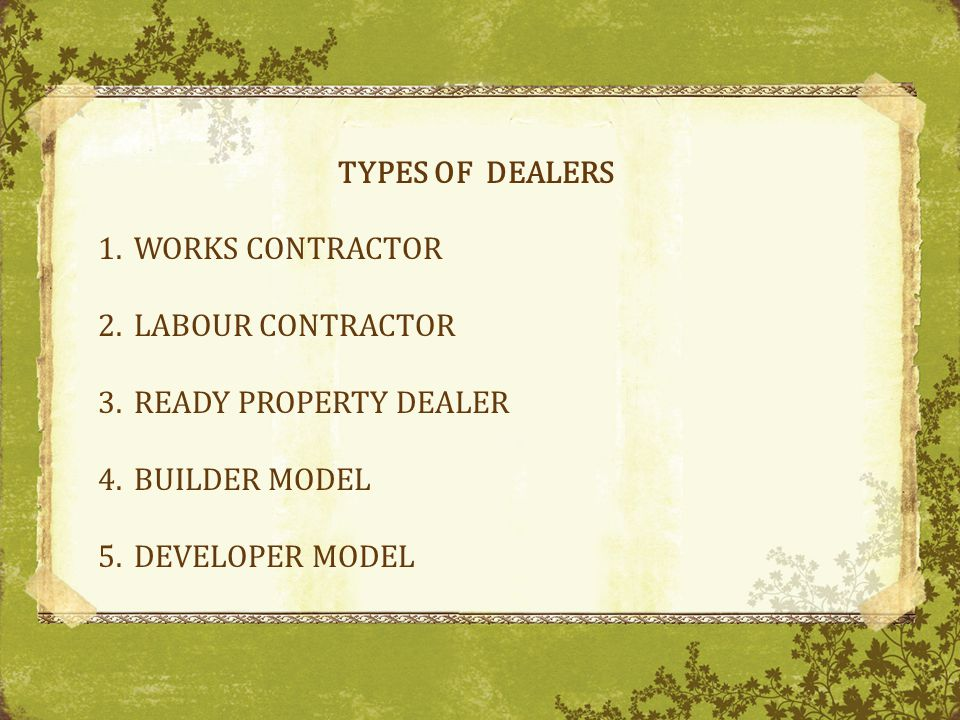 TYPES OF DEALERS WORKS CONTRACTOR. LABOUR CONTRACTOR.