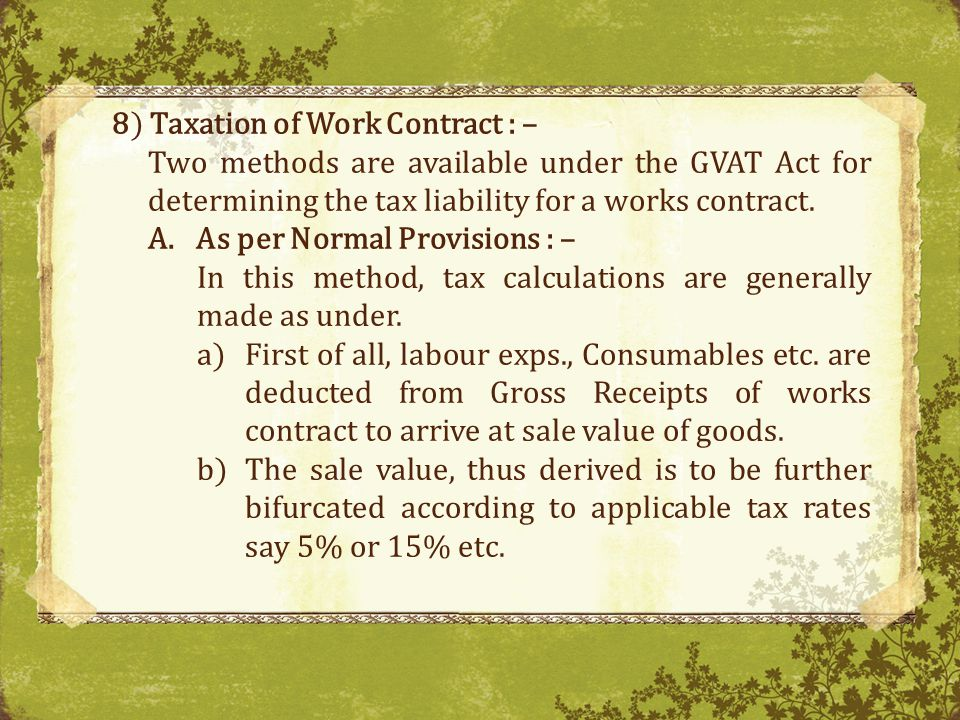 8) Taxation of Work Contract : –
