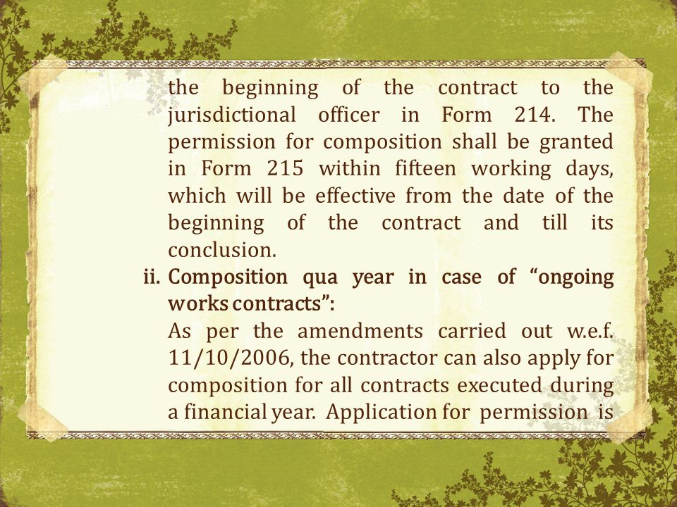 the beginning of the contract to the jurisdictional officer in Form 214. The permission for composition shall be granted in Form 215 within fifteen working days, which will be effective from the date of the beginning of the contract and till its conclusion.