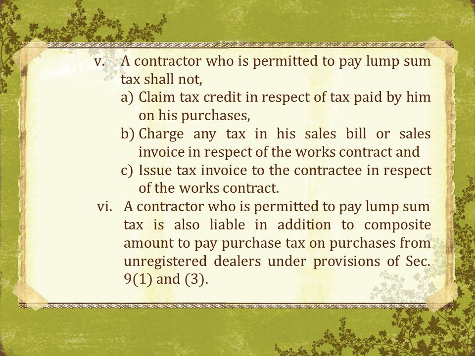 A contractor who is permitted to pay lump sum tax shall not,