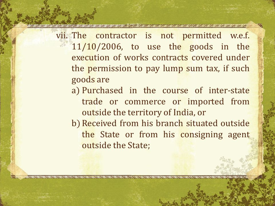 The contractor is not permitted w. e. f