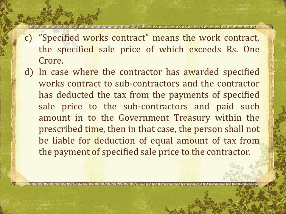 Specified works contract means the work contract, the specified sale price of which exceeds Rs. One Crore.
