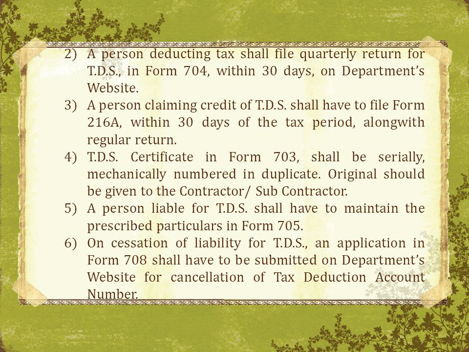 A person deducting tax shall file quarterly return for T. D. S