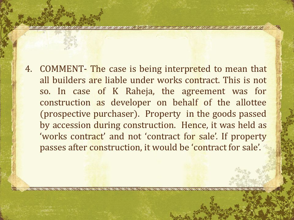 COMMENT- The case is being interpreted to mean that all builders are liable under works contract.