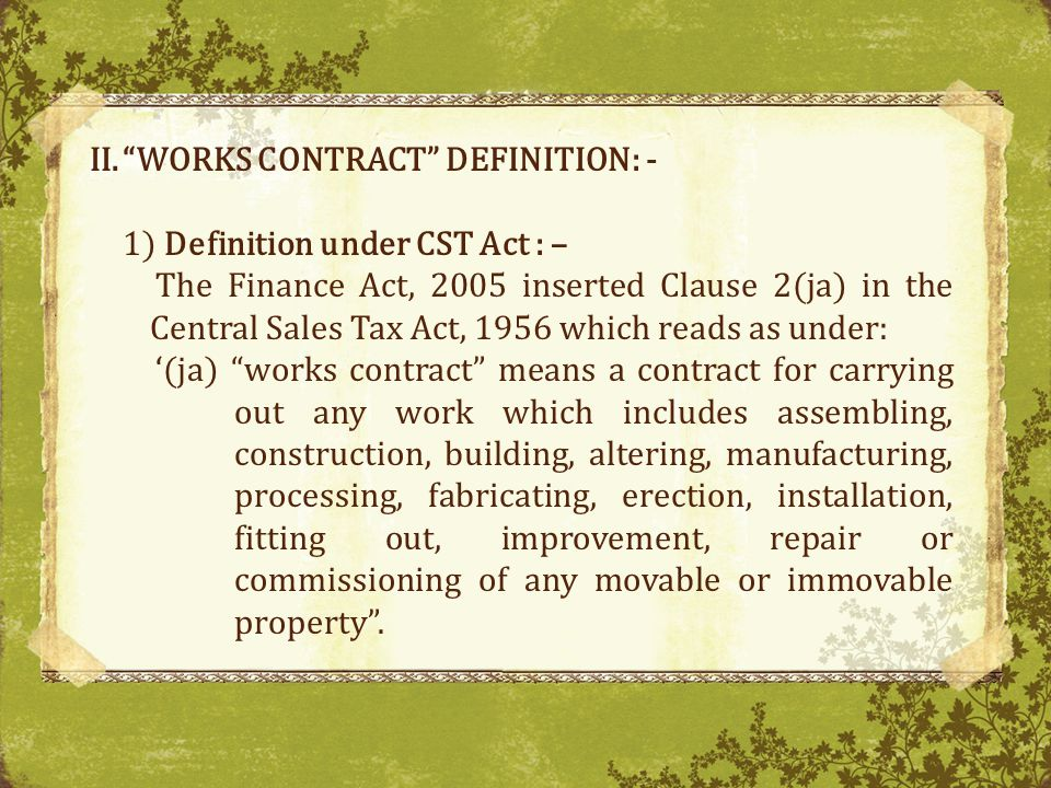 WORKS CONTRACT DEFINITION: -