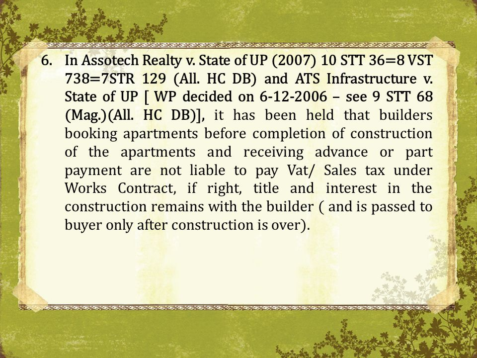 In Assotech Realty v. State of UP (2007) 10 STT 36=8 VST 738=7STR 129 (All.