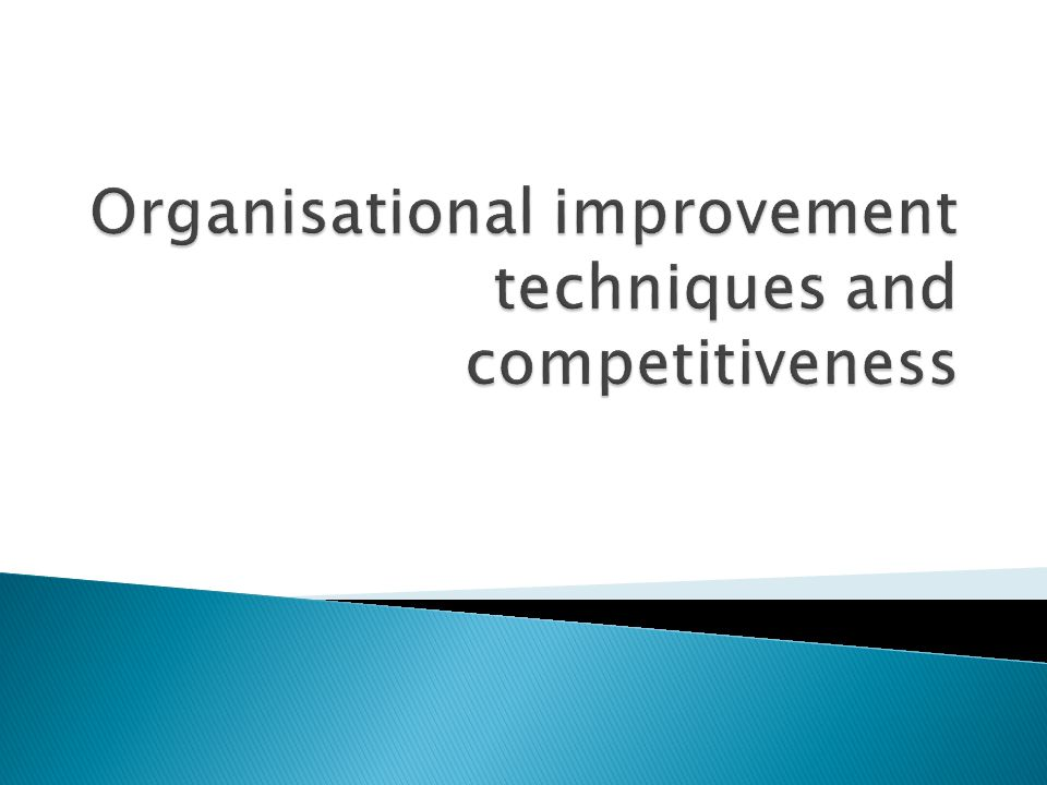 Organisational improvement techniques and competitiveness
