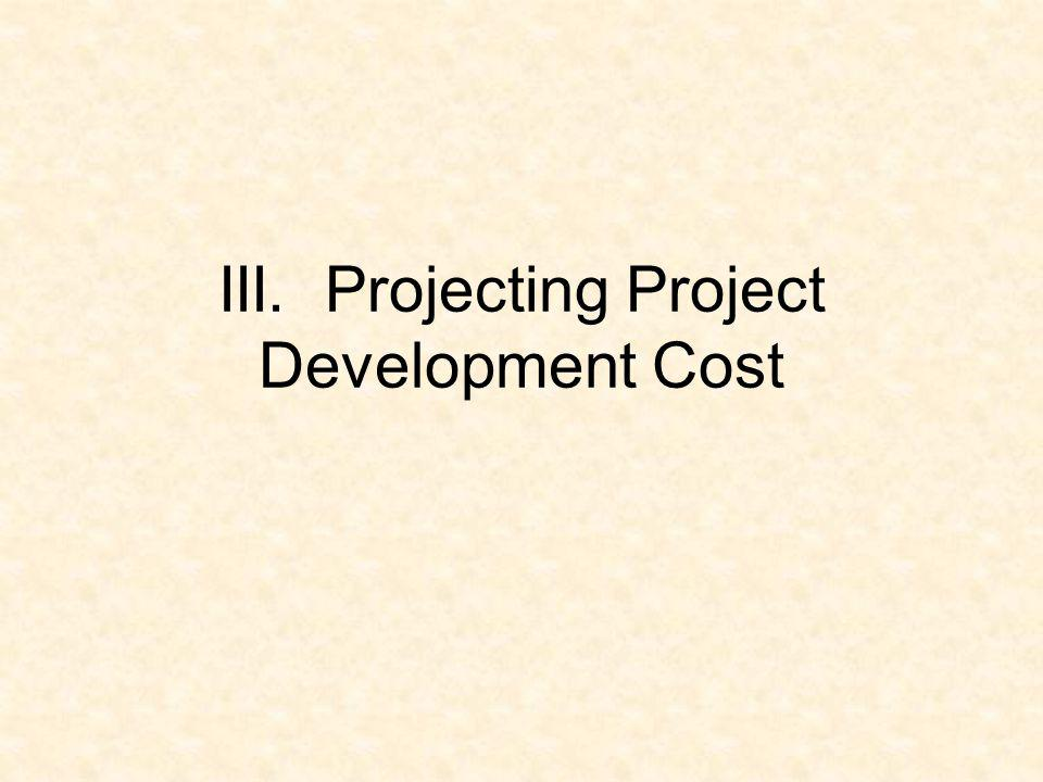III. Projecting Project Development Cost