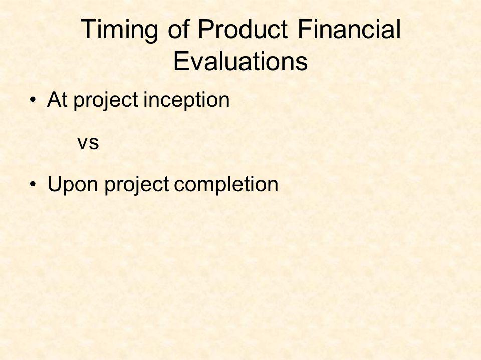 Timing of Product Financial Evaluations
