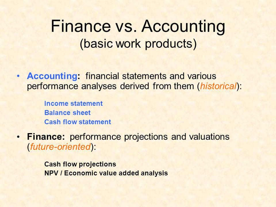 Finance vs. Accounting (basic work products)