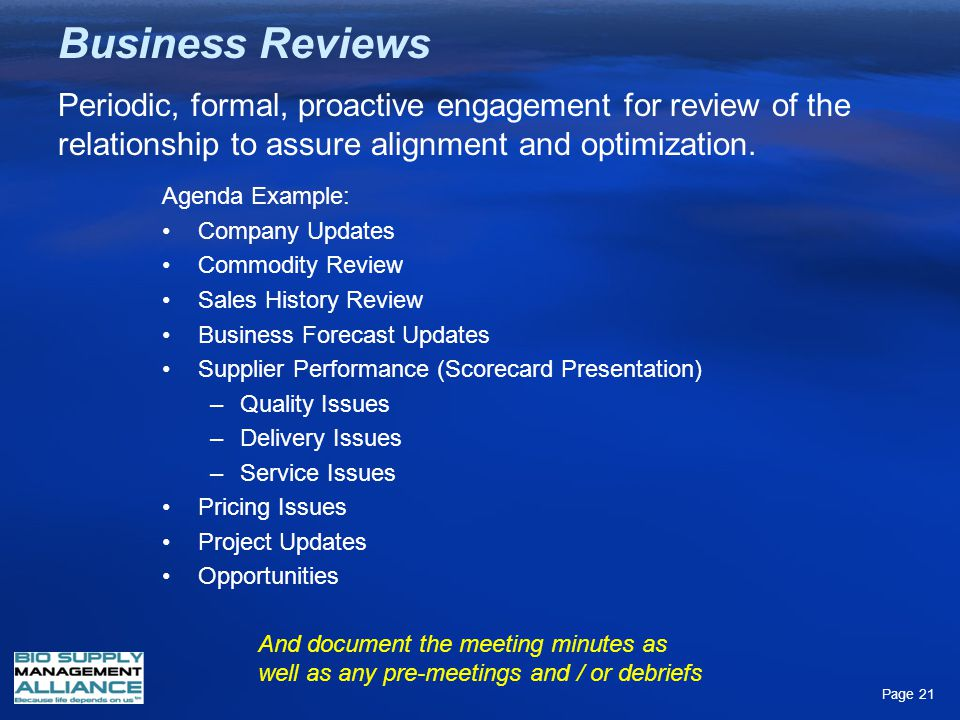 Business Reviews Periodic, formal, proactive engagement for review of the relationship to assure alignment and optimization.